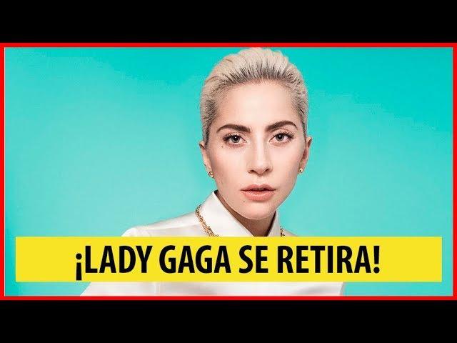 Lady Gaga comunica que se retira de la música un tiempo