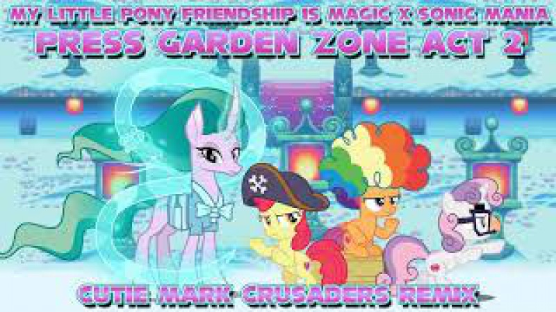 [MLP FiM x Sonic Mania] Press Garden Zone Act 2 (Cutie Mark Crusaders Remix)