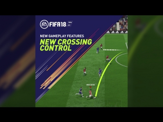 FIFA 18 Gameplay Features - New Crossing Control
