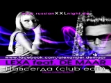 Lexa feat De Maar - Навсегда (New Club Edit. Hot!)