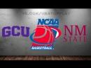 Grand Canyon Antelopes vs New Mexico State Aggies 10 03 2018 WAC Championship Final NCAAM 2017 2018