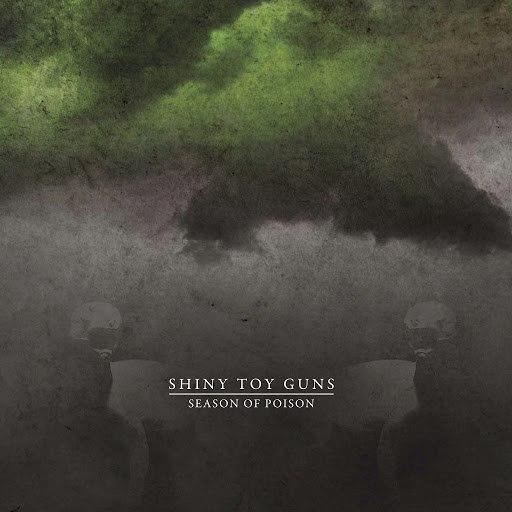 Shiny Toy Guns альбом Season of Poison