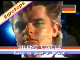 SILENT CIRCLE - Love Is Just A Word - 1986