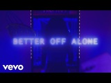 Ayo &amp Teo - Better Off Alone (Video)