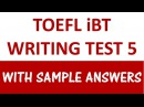 Toefl iBT writing test 5 - with sample answers