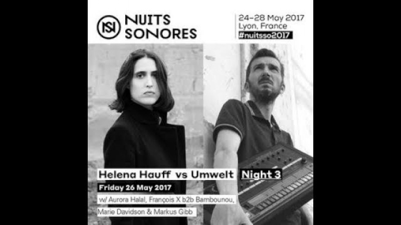 Helena Hauff vs Umwelt - Nuits Sonores May 2017