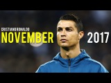Cristiano Ronaldo - November 2017 ● Best Skills & All Goals HD