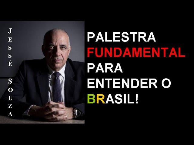 Jessé Souza - Esquerda, Direita e os mitos fundadores do Brasil