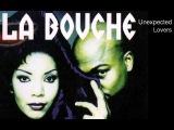 La Bouche - Unexpected Lovers