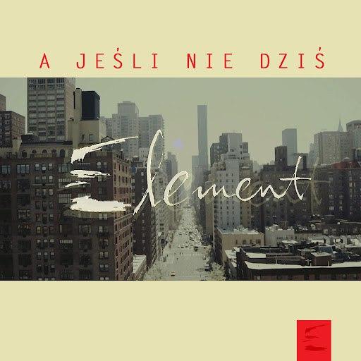 Element альбом A Jeśli Nie Dziś