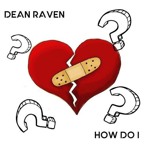 Dean Raven альбом How Do I