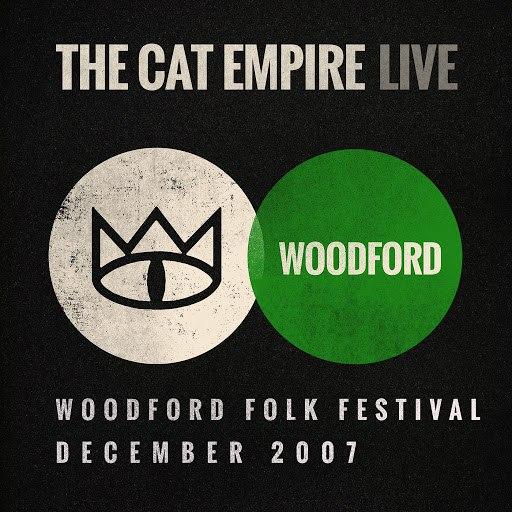 The Cat Empire альбом Live at Woodford Folk Festival