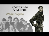 Happy Together. Caterina Valente .