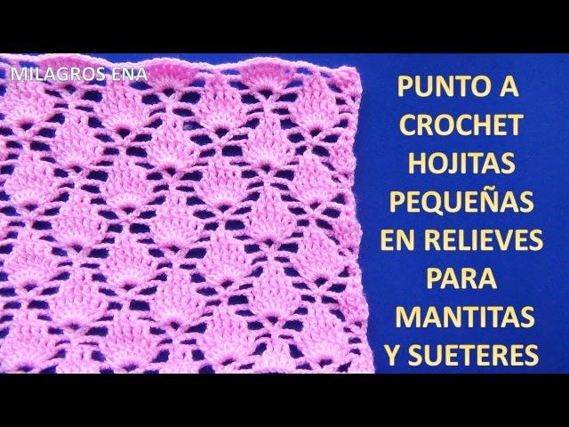 Punto a crochet HOJITAS PEQUEÑAS EN RELIEVES paso a paso para Mantitas de Bebe y suéteres