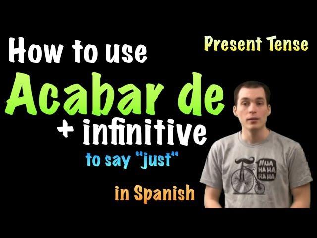02 Spanish Lesson - Acabar de infinitive