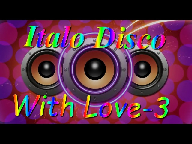 Italo Disco - With Love-3 (Party 2017)