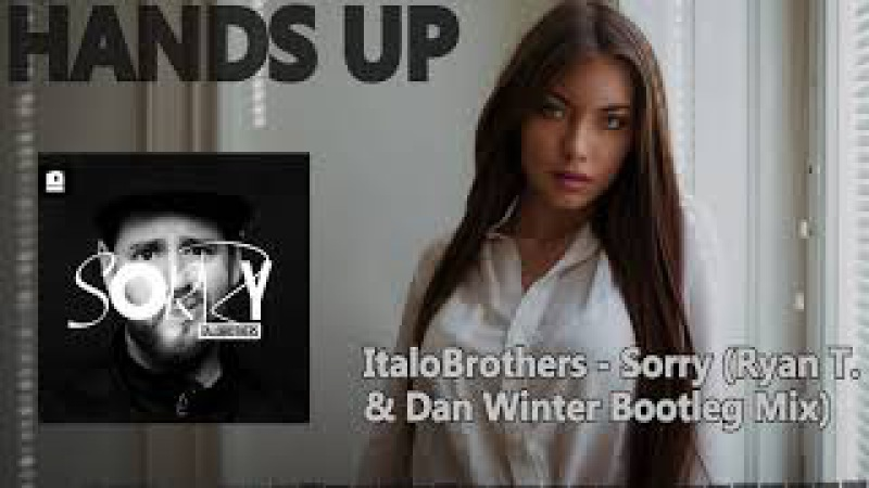 ItaloBrothers - Sorry (Ryan T. Dan Winter Bootleg Mix)
