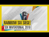Tom Clancys Rainbow Six Осада - Six Invitational 2018