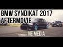 BMW Syndikat Asphaltfieber 2017 Aftermovie NE Media