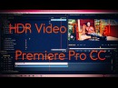 HDR Video Tutorial! | Adobe Premiere Pro CC 2015 |