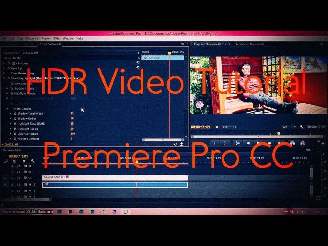 HDR Video Tutorial! | Adobe Premiere Pro CC 2015 |