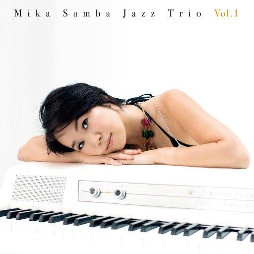 Mika альбом Mika Samba Jazz Trio Vol.1