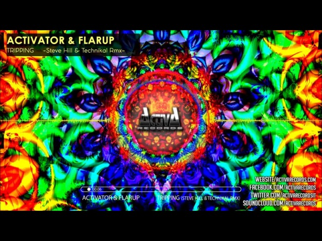 Activator, Flarup - Tripping (Steve Hill Technikal Rmx) - Official Preview (Activa Records)