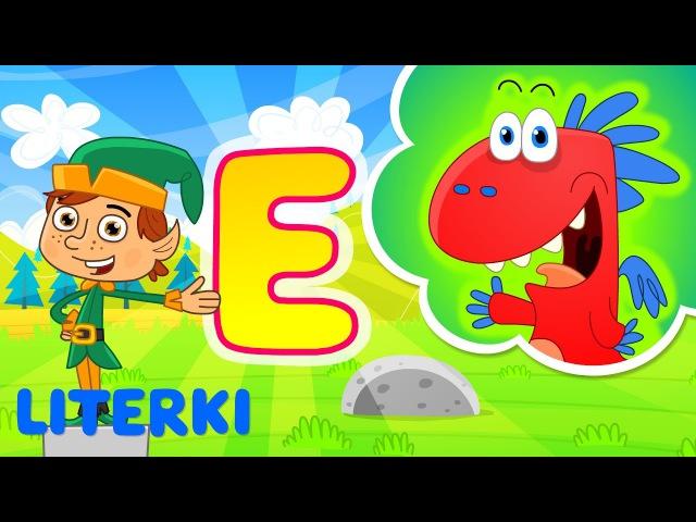 Nauka literek dla dzieci | litera E | Bajki edukacyjne Smoka Edzia