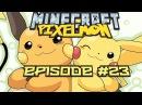 Minecraft: Pixelmon! Эпизод 23 СУПЕРМОЩНЫЙ РАЙЧУ КАЧАЕМ ПОКЕМОНОВ! ЧАСТЬ 1. МАЙНКРАФТ ПОК