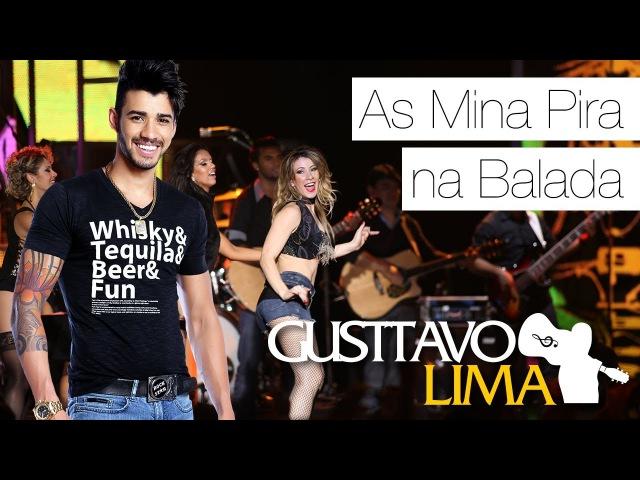 Gusttavo Lima As Mina Pira Na Balada DVD Ao Vivo Em S o Paulo Clipe Oficial