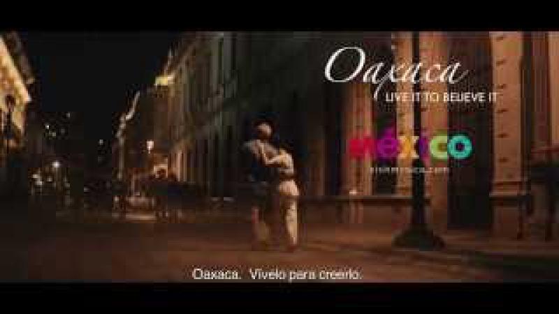 OAXACA Live it To believe it