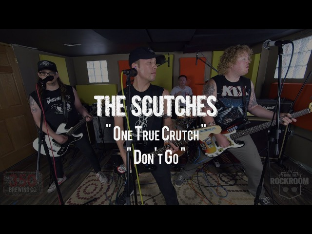 The Scutches - One True Crutch / Don't Go (Live from the Rock Room)
