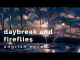 daybreak and fireflies