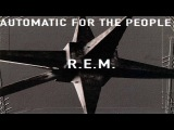 R.E.M. AUTOMATIC FOR THE PEOPLE Full Album HQ AUDIO