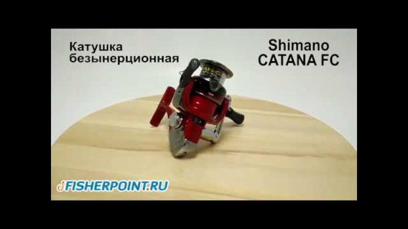 Обзор катушки Shimano Catana FC