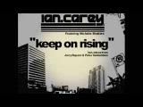 Ian Carey - keep on rising Original Song