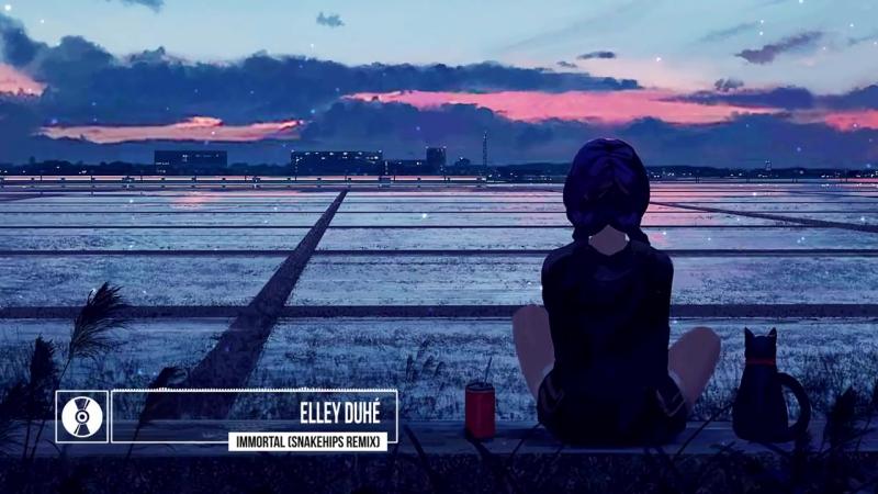 Elley Duhé - Immortal (Snakehips Remix)