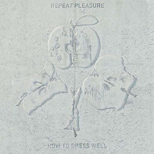 How to Dress Well альбом Repeat Pleasure