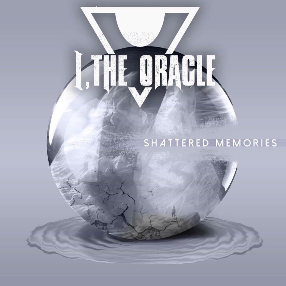 I, the Oracle - Shattered Memories [EP] (2017)