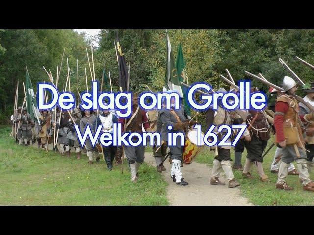 De slag om Grolle, terug naar het jaar 1627