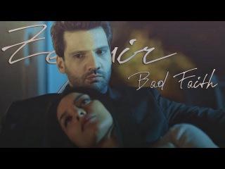 Zeynep + Emir | Zeymir | Bad Faith