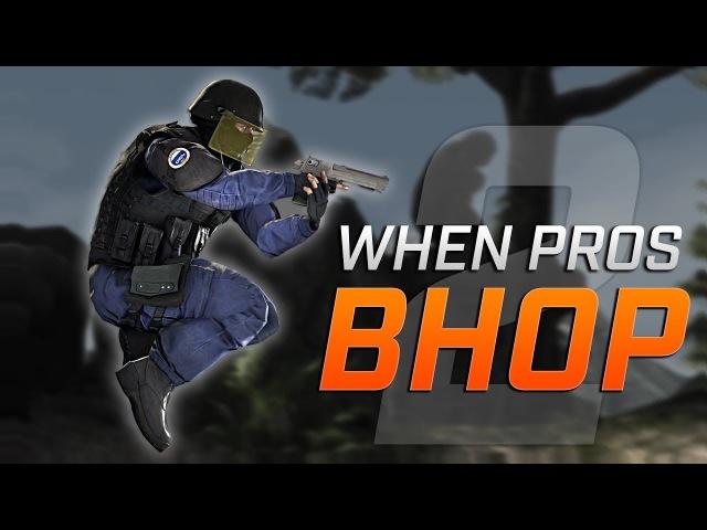 CS:GO - When PROS Bhop 2