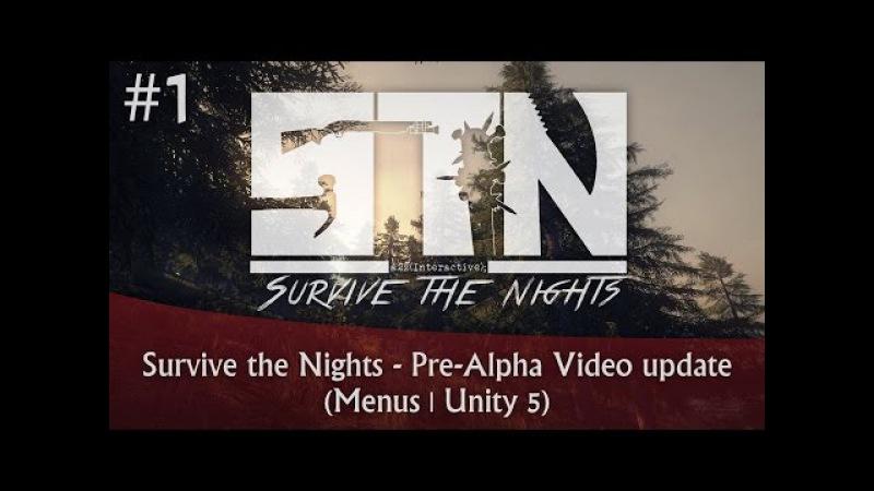 Survive the Nights - Pre-Alpha Video update 1 (Menus | Unity 5)