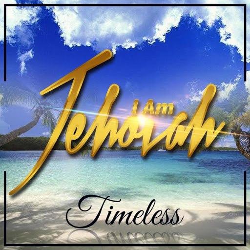 Timeless альбом I Am Jehovah