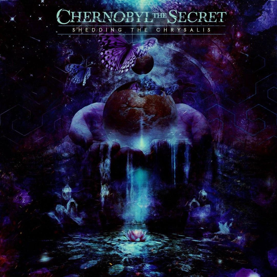 Chernobyl the Secret - Shedding the Chrysalis [EP] (2017)