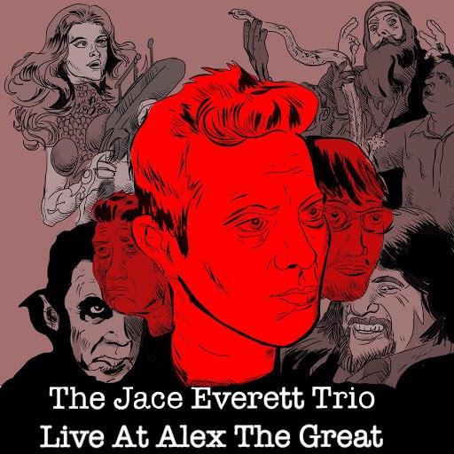 Jace Everett альбом The Jace Everett Trio: Live at Alex the Great