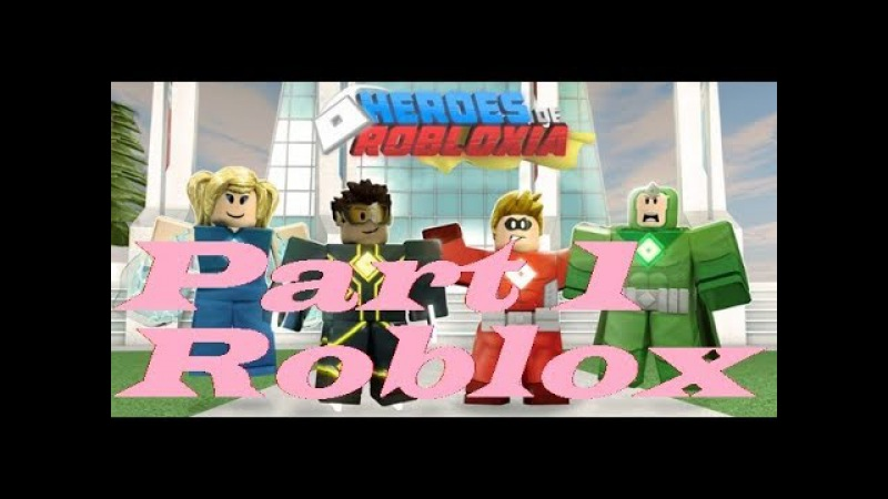 ROBLOX Heroes of Robloxia Part 1