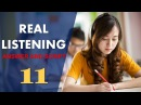 Real IELTS Listening Test 11 with answers and cripts