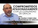 """COMPROMETIDOS APASIONADAMENTE CON LA COMUNIDAD DE GRACIA"""" pastor Sugel Michelén Predicaciones"""