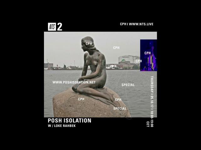 Loke Rahbek - Posh Isolation on NTS Radio (05-10-2017)